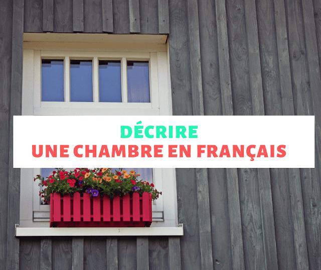 Décrire une chambre en français