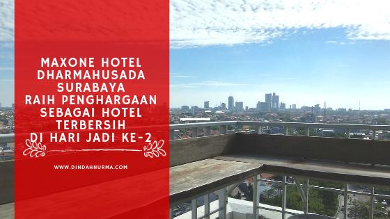 Maxone Hotel Dharmahusada Surabaya Raih Penghargaan Sebagai Hotel Terbersih Di Hari Jadi Ke-2