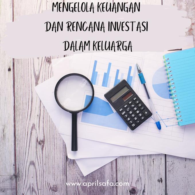 Mengelola Keuangan dan Rencana Investasi dalam Keluarga (1)