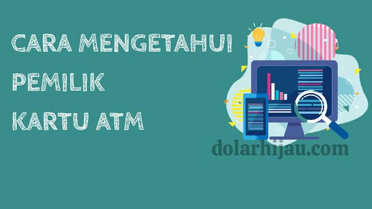 cara mengetahui nama pemilik kartu ATM BCA, BNI, BRI