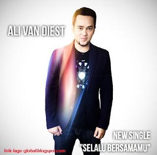 Lirik Lagu Ali Van Diest - Selalu Bersamamu