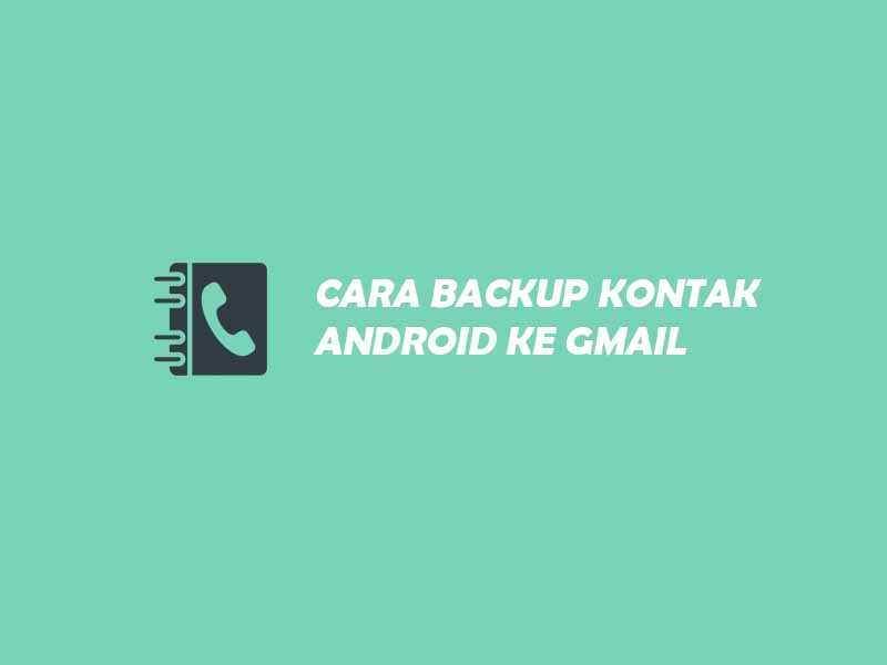 cara backup kontak android ke gmail