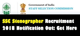 SSC Stenographer Recruitment 2018 Notification Out: Get Here