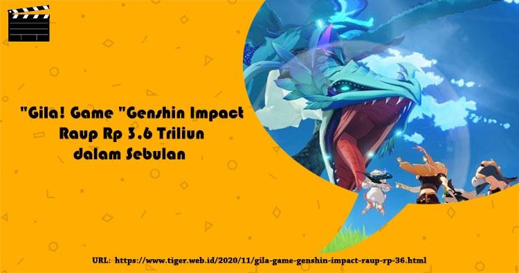 Gila! Game Genshin Impact Raup Rp 3,6 Triliun dalam Sebulan