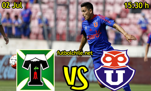 VER STREAM YOUTUBE RESULTADO EN VIVO, ONLINE: Deportes Temuco vs Universidad de Chile