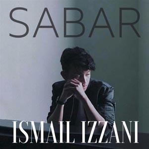 Lirik Lagu Sabar - Ismail Izzani