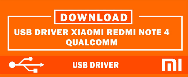 Download USB Driver Xiaomi Redmi Note 4 Qualcomm for Windows
