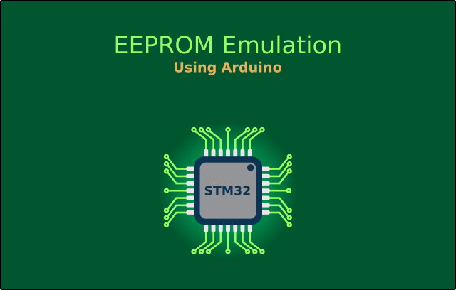 STM32 Tutorial, STM32 EEPROM Emulation Arduino, How to Access Read Write STM32 EEPROM Blue Pill Using Arduino IDE
