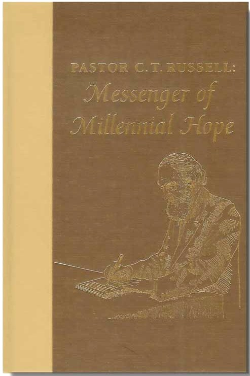Pastor C. T. Russell: Messenger of Millennial Hope