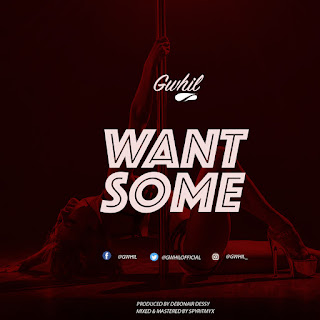 Gwhil - Want Some