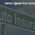 Geico Quote For Auto Insurance