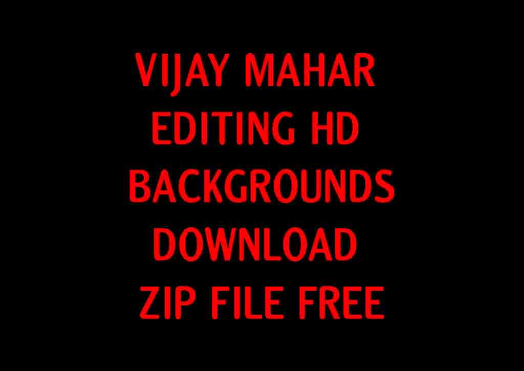 New-Vijay-Mahar-Editing-Backgrounds-HD-Download-Zip-File-free