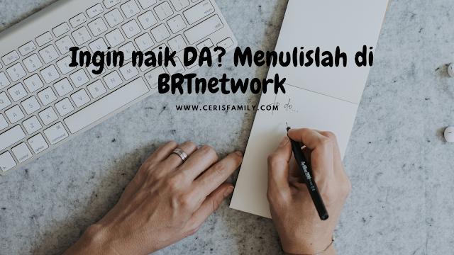 Kamu ingin blog naik DA-nya? Ada banyak cara untuk menaikan DA, salah satunya dengan menulis di BRTNetwork