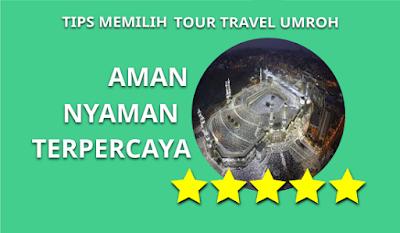 Tips Memilih Tour Travel Umroh