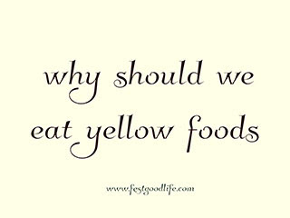 why should we eat yellow foods