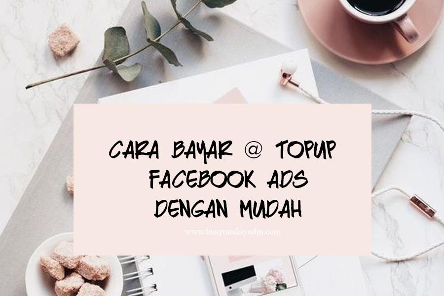 CARA BAYAR @ TOPUP FACEBOOK ADS DENGAN MUDAH