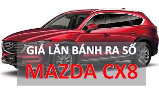 Giá lăn bánh Mazda CX8 2019 tại Việt Nam