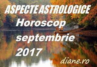 Astrologie horoscop septembrie 2017
