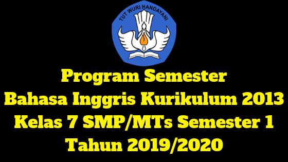 Program Semester Bahasa Inggris Kurikulum 2013 Kelas 7 SMP/MTs Semester 1 Tahun 2019/2020 - Mutu SMPN