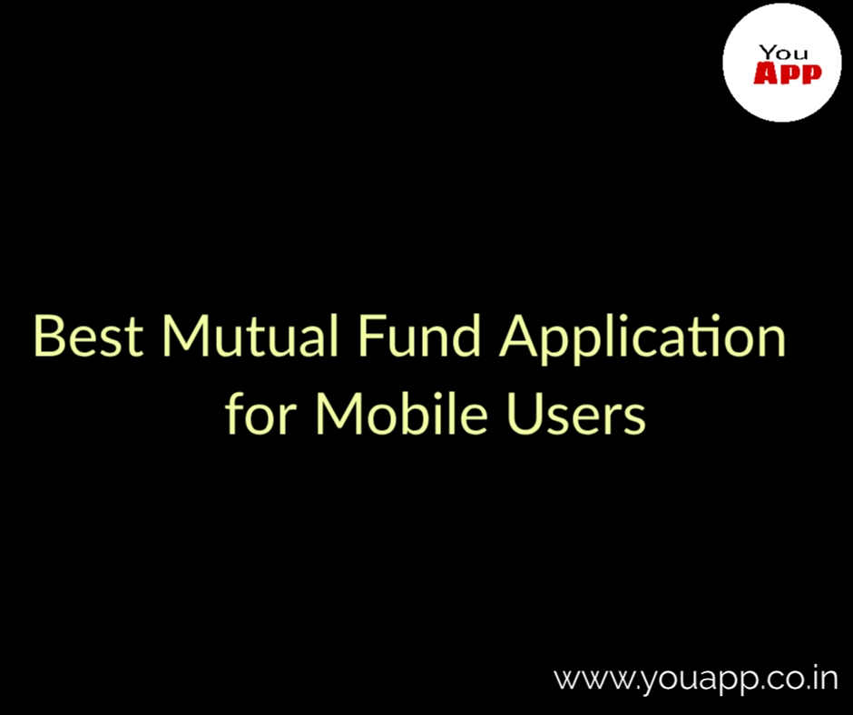 Best Mutual Fund Application for Android Users|2019 - YouApp