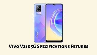 Vivo V21e 5G Specifications Fetures