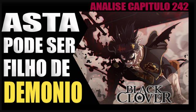 ASTA PODE SER FILHO DE UM DEMÔNIO! Black Clover 242 - Teorias