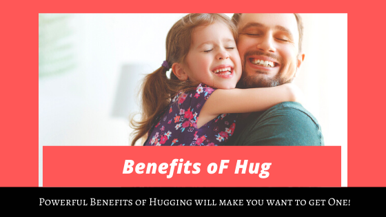 Powerful Benefits of Hugging will make you want to get One!