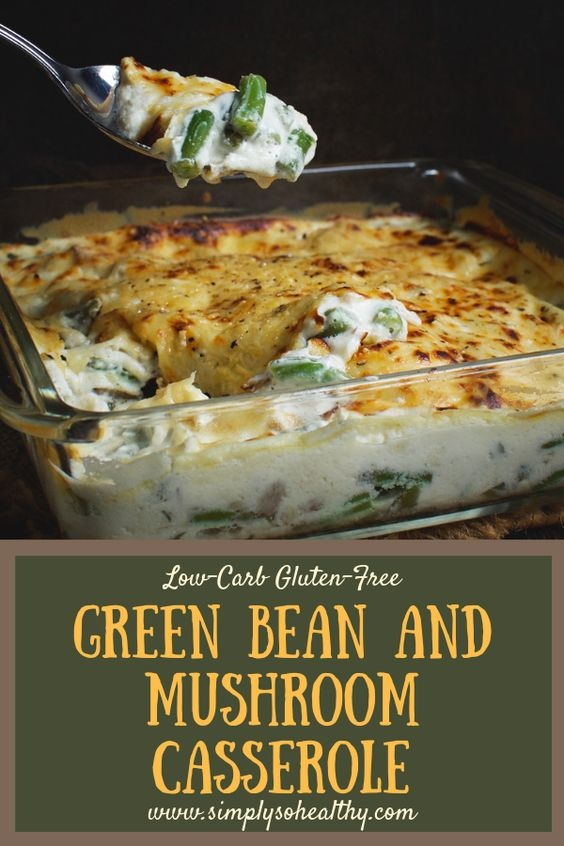 Low-Carb Green Bean, Mushroom, And Parmesan Casserole