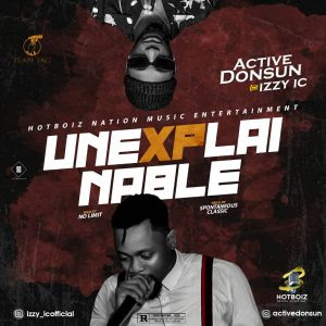 Download Music Mp3:- Donsun Ft Izzy Ic – Unexplainable
