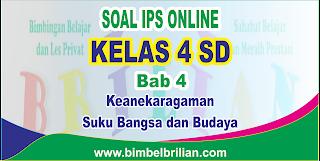 Soal IPS Online Kelas 4 ( Empat ) SD Bab 4 Keanekaragaman Suku Bangsa dan Budaya Langsung Ada Nilainya