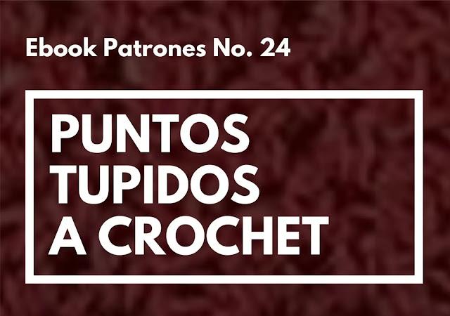 Ebook No. 24 Puntos Tupidos a Crochet
