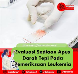 Evaluasi Sediaan Apus Darah Tepi Pada Pemeriksaan Leukemia