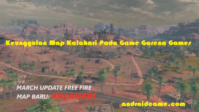 Keunggulan Map Kalahari Pada Game Garena Games