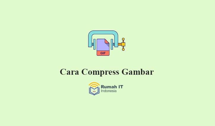 4 Cara Kompres Gambar Untuk Blog