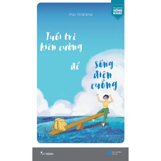 Tuổi Trẻ Kiên Cường Để Sống Điên Cuồng ebook PDF-EPUB-AWZ3-PRC-MOBI