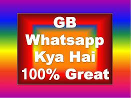 GB Whatsapp Kya Hai, Gb Whatsapp Kaise Download Kare, Gb Whatsapp Ki Setting Kaise Kare, Gb Whatsapp Kaise Use Kare,  Update Kaise Kare hindi