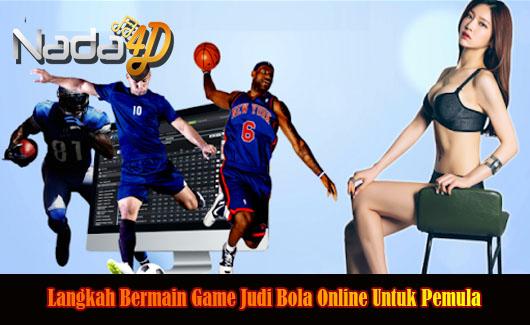 Langkah Bermain Game Judi Bola Online Untuk Pemula