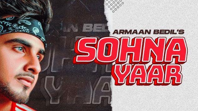 ARMAAN BEDIL Sohna Yaar Lyrics - Song Download