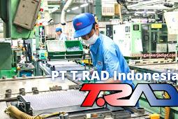 Lowongan Kerja PT T.RAD Indonesia Terbaru 2021