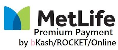 Metlife Premium payment by bkash & ROCKET