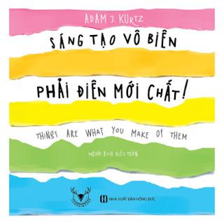Sáng Tạo Vô Biên, Phải Điên Mới Chất ebook PDF EPUB AWZ3 PRC MOBI