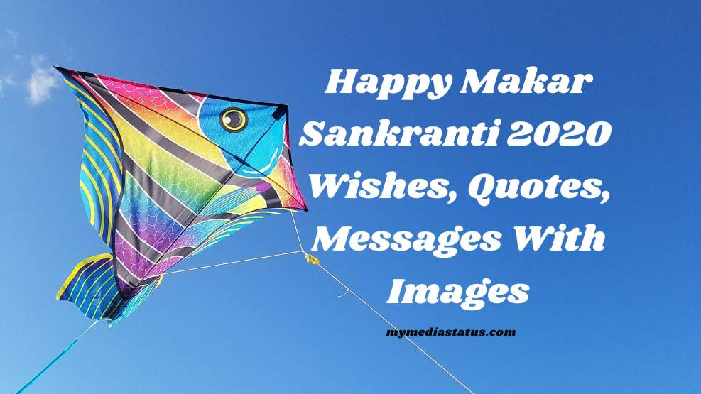 Happy Makar Sankranti 2020 Wishes, Quotes, Messages With Images