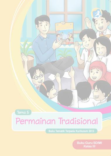 Download Buku Guru Kurikulum 2013 SD Kelas 3 Tema 5 Permainan Tradisional