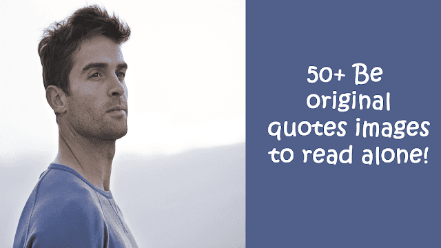 Be original quotes images