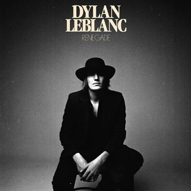 Download Dylan LeBlanc - Renegade (2019)