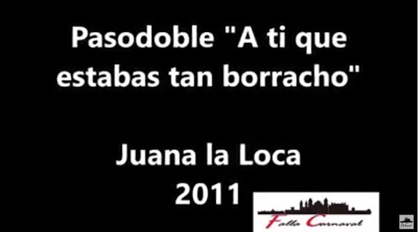 """🚘🚑Pasodoble """"A ti que estabas tan borracho""""🍾 Comparsa """"Juana la Loca"""" con Letra"""