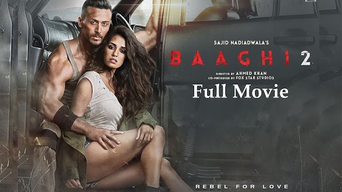 Baaghi 2 Full Hd Bollywood Movie 2018 Online Play & Download (Orignal Print)