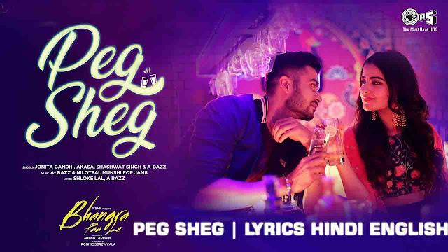 Peg-Sheg-Hindi-Bollywood-Song-Lyrics-in-Hindi-English-Bhangra-Pa-Le-Movie-2020-Sung-By-Jonita-Gandhi--Akasa--Shashwat-Singh--A-bazz