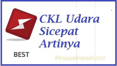 Jadi Arti status CKL udara sicepat adalah paket dikirim melalui jalur udara atau pesawat