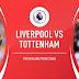 Cara Live Streaming Tottenham VS Liverpool Mola TV Terbaik